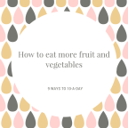 How to eat more fruit and vegetables –      9 ways to 10-a-day
